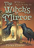 img - for The Witch's Mirror: The Craft, Lore & Magick of the Looking Glass (The Witch's Tools Series) book / textbook / text book
