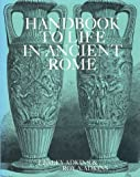 Handbook to Life in Ancient Rome (0816027552) by Lesley Adkins