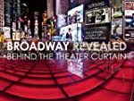 Broadway Revealed: Behind the Theater...