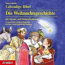Lebendige Bibel. Die Weihnachtsgeschichte Hörbuch von Regine Schindler Gesprochen von: Rolf Nagel