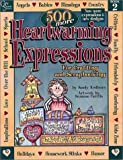 500 More Heartwarming Expressions for Crafting, Painting, Stitching and Scrapbooking (Heartwarming Expressions) Book 2