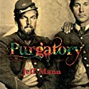 Purgatory: A Novel of the Civil War (       UNABRIDGED) by Jeff Mann Narrated by Mikael Naramore