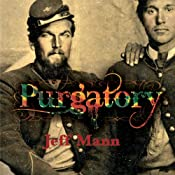Purgatory: A Novel of the Civil War | [Jeff Mann]