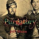 Purgatory: A Novel of the Civil War ~ Jeff Mann
