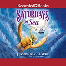 Saturdays at Sea Audiobook by Jessica Day George Narrated by Suzy Jackson
