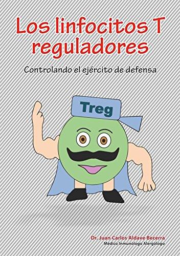 Los linfocitos T reguladores: Controlando el ejército de defensa (Inmunología Divertida para Salvar Vidas nº 7) (Spanish Edition)