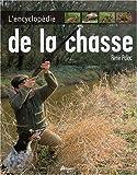 echange, troc René Paloc, François Pasquet, Pascal Durantel - L'encyclopédie de la chasse