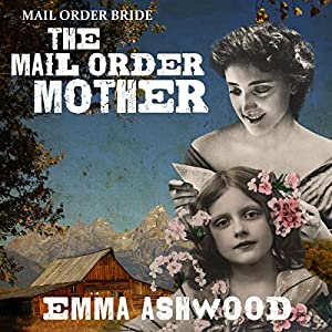 Mail Order Bride: The Mail Order Mother Audiobook