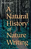 A Natural History of Nature Writing (1559632798) by Stewart, Frank