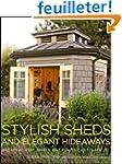 Stylish Sheds and Elegant Hideaways:...