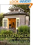 Stylish Sheds and Elegant Hideaways:...