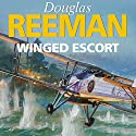 Winged Escort (       UNABRIDGED) by Douglas Reeman Narrated by David Rintoul