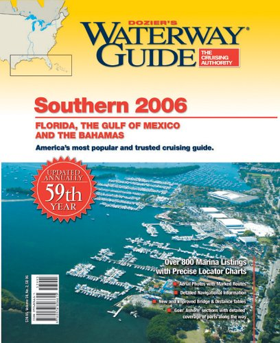 Waterway Guide Southern 2006: Florida, the Gulf of Mexico and the Bahamas (Waterway Guide Southern Edition)