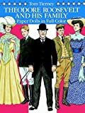 Theodore Roosevelt and His Family Paper Dolls in Full Color