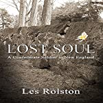 Lost Soul: A Confederate Soldier in New England | Les Rolston