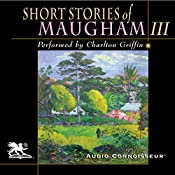 Short Stories of William Somerset Maugham, Volume 3  | [W. Somerset Maugham]