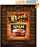 The Book of Spam: A Most Glorious and Definitive Compendium of the World's Favorite Canned Meat
