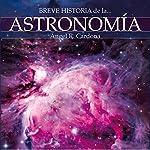 Breve historia de la astronomía | Ángel Cardona