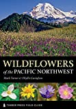 img - for Wildflowers of the Pacific Northwest (Timber Press Field Guides) book / textbook / text book
