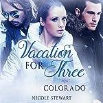 Vacation for Three: Colorado | Nicole Stewart