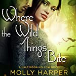 Where the Wild Things Bite Audiobook by Molly Harper Narrated by Amanda Ronconi