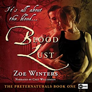 Blood Lust: The Preternaturals, Book 1 | [Zoe Winters]