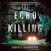 The Echo Killing: A Mystery | [Christi Daugherty]