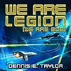 We Are Legion (We Are Bob): Bobiverse, Book 1 Hörbuch von Dennis E. Taylor Gesprochen von: Ray Porter