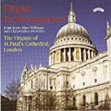 Organ Extravaganza! - The Organs of St Paul's Cathedral, London John Scott