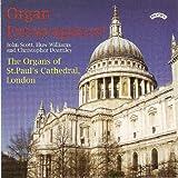 Organ Extravaganza! - The Organs of St Paul's Cathedral, London John Scott