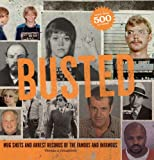 Busted: Mugshots and Arrest Records of the Famous and Infamous (1579128653) by Craughwell, Thomas J.