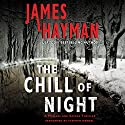 The Chill of Night: A McCabe and Savage Thriller, Book 2 Audiobook by James Hayman Narrated by Stephen Mendel