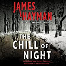 The Chill of Night: A McCabe and Savage Thriller, Book 2 (       UNABRIDGED) by James Hayman Narrated by Stephen Mendel