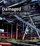 img - for Damaged Romanticism: A Mirror of Modern Emotion book / textbook / text book