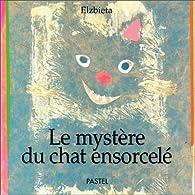 Le Mystère du chat ensorcelé par  Elzbieta