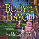 Body on the Bayou: A Cajun Country Mystery, Book 2 Audiobook by Ellen Byron Narrated by Meredith Mitchell