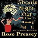 Ghouls Night Out: Larue Donavan, Book 2 (       UNABRIDGED) by Rose Pressey Narrated by Elizabeth Klett