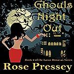Ghouls Night Out: Larue Donavan, Book 2 | Rose Pressey