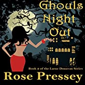 Ghouls Night Out: Larue Donavan, Book 2 | Rose Pressey