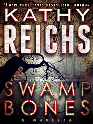 Forensic anthropologist Temperance Brennan returns in a chilling novella from #1 NY TIMES bestselling author Kathy Reichs! Swamp Bones