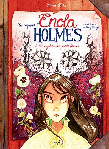 Les Enquêtes d'Enola Holmes n° 3 Le Mystère des pavots blancs