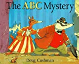 The ABC Mystery (Trophy Picture Books) (0064434591) by Cushman, Doug