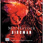 Birdman (       UNABRIDGED) by Mo Hayder Narrated by Damien Goodman