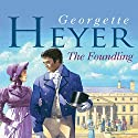 The Foundling (       UNABRIDGED) by Georgette Heyer Narrated by Phyllida Nash