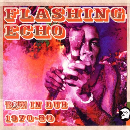 Flashing Echo / Trojan In Dub 1970-1980