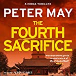 The Fourth Sacrifice: The China Thrillers, Book 2 | Peter May