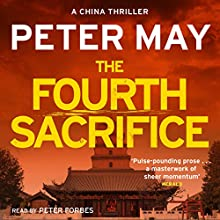 The Fourth Sacrifice: The China Thrillers, Book 2 Audiobook by Peter May Narrated by Peter Forbes
