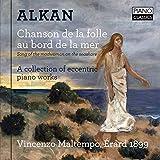 Alkan, C-V : Chanson de la Folle au Bord de la Mer