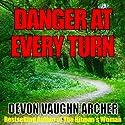 Danger at Every Turn (       UNABRIDGED) by Devon Vaughn Archer Narrated by Jenelle Allen