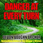 Danger at Every Turn | Devon Vaughn Archer